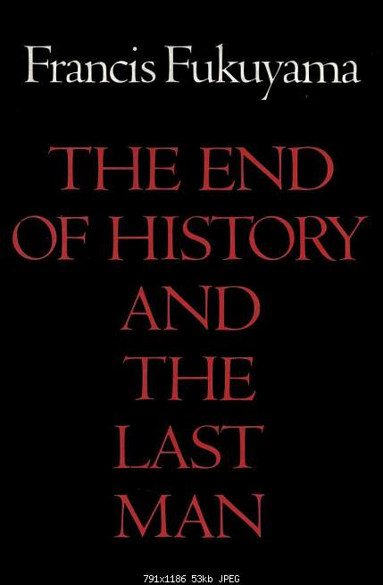 Click image for larger version.  Name:The_End_of_History_and_the_Last_Man.jpg Views:32 Size:52.8 KB ID:27399